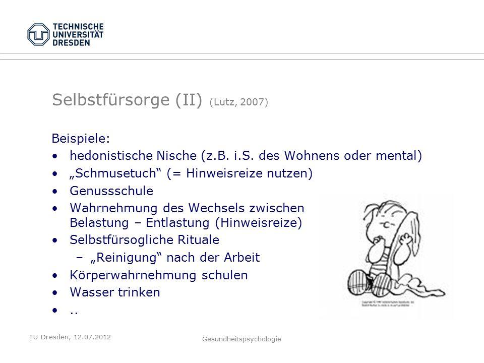 TU Dresden, 12.07.2012 Gesundheitspsychologie Beispiele: hedonistische Nische (z.B.