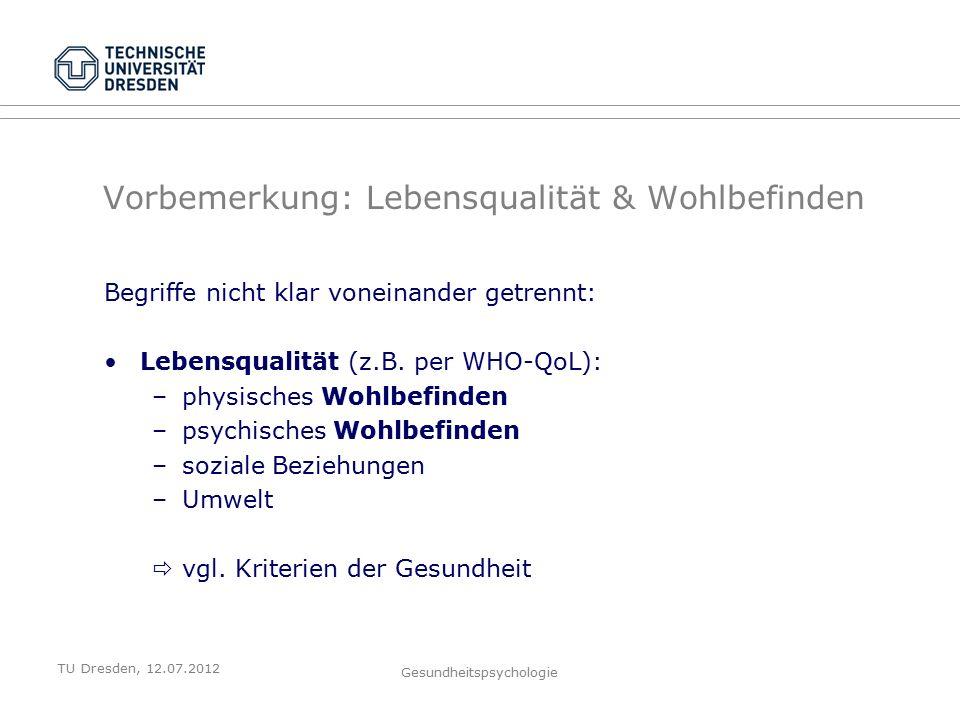 Gesundheitspsychologie Deutschlandkarte des Wohlfühlens (Bergheim, Deutsche Bank Research, 2007) Deutsche Bank Research misst das Glück in Deutschland: Index aus 6 Variablen (s.u.) klares West-Ost-Gefälle Kritik: Einkommen als Störvariable?