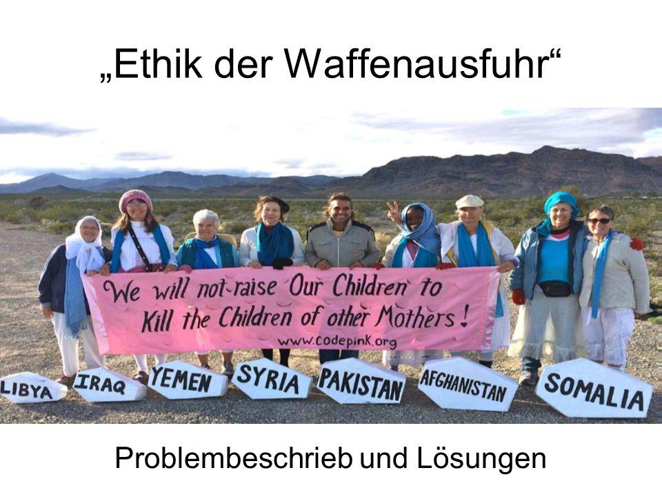 """""""Ethik der Waffenausfuhr Problembeschrieb und Lösungen"""