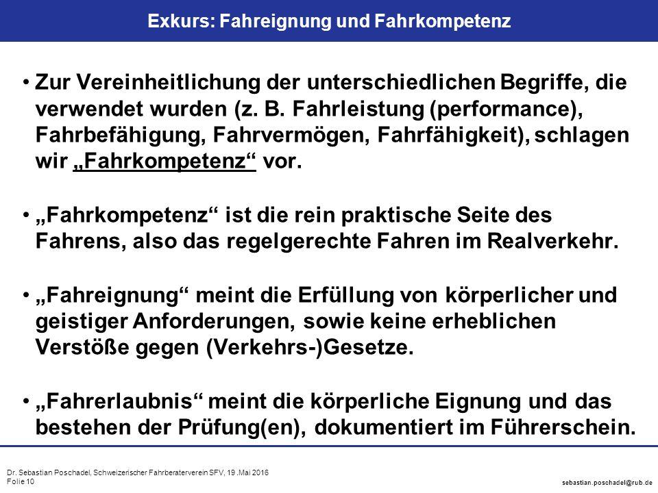 Dr. Sebastian Poschadel, Schweizerischer Fahrberaterverein SFV, 19.Mai 2016 Folie 10 sebastian.poschadel@rub.de Exkurs: Fahreignung und Fahrkompetenz