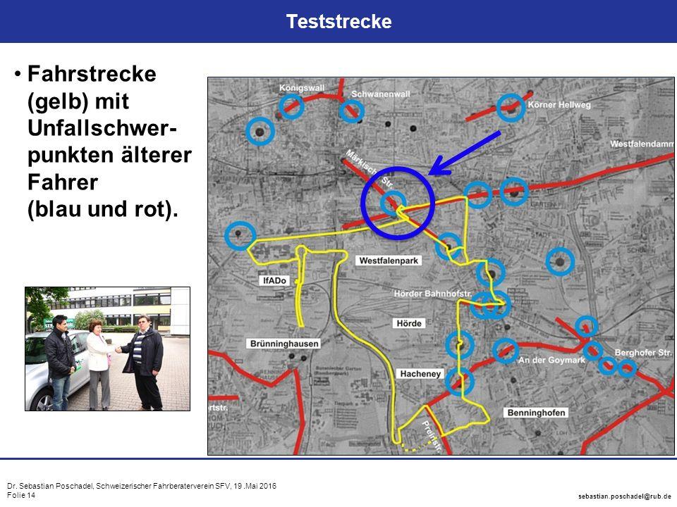 Dr. Sebastian Poschadel, Schweizerischer Fahrberaterverein SFV, 19.Mai 2016 Folie 14 sebastian.poschadel@rub.de Teststrecke Fahrstrecke (gelb) mit Unf