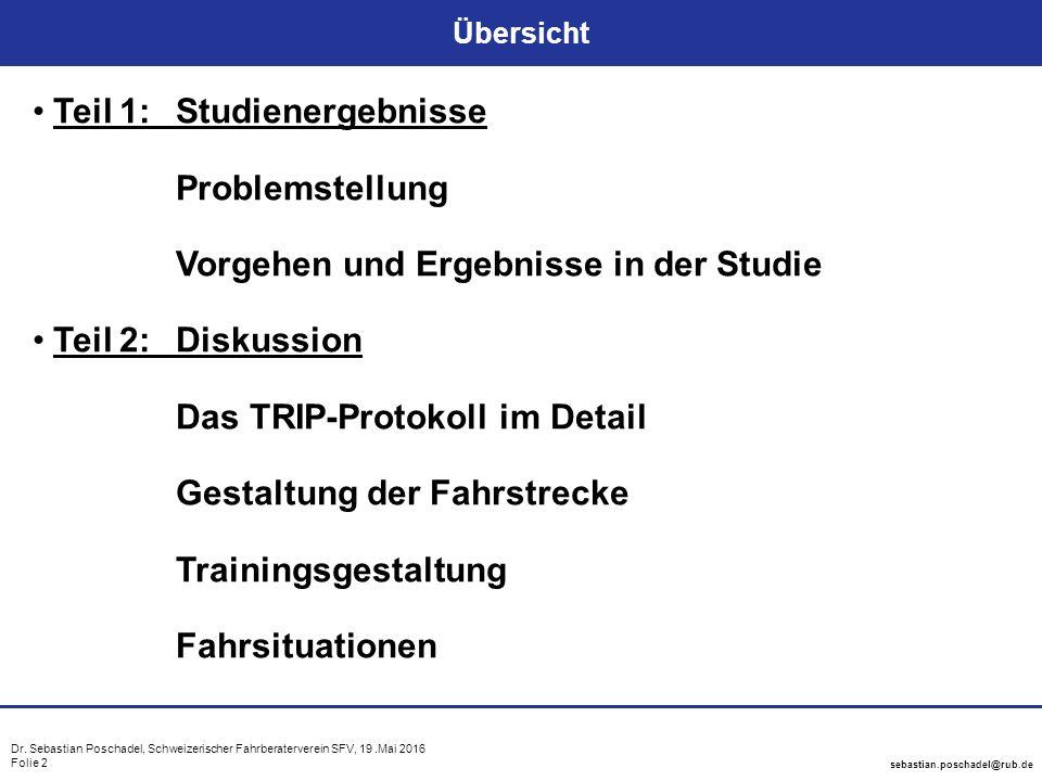 Dr. Sebastian Poschadel, Schweizerischer Fahrberaterverein SFV, 19.Mai 2016 Folie 2 sebastian.poschadel@rub.de Übersicht Teil 1: Studienergebnisse Pro