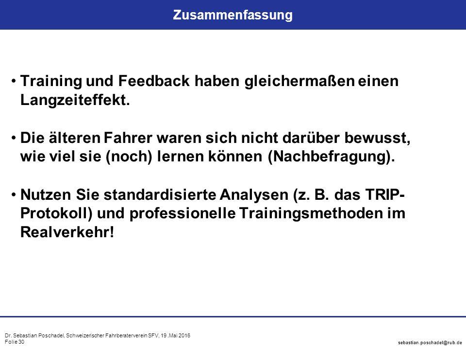 Dr. Sebastian Poschadel, Schweizerischer Fahrberaterverein SFV, 19.Mai 2016 Folie 30 sebastian.poschadel@rub.de Zusammenfassung Training und Feedback
