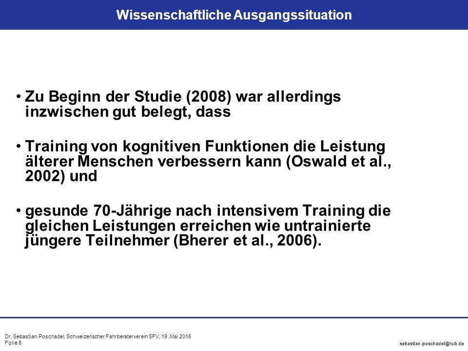 Dr. Sebastian Poschadel, Schweizerischer Fahrberaterverein SFV, 19.Mai 2016 Folie 8 sebastian.poschadel@rub.de Wissenschaftliche Ausgangssituation Zu
