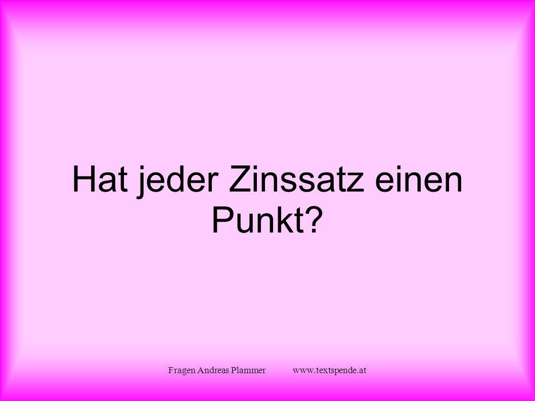 Fragen Andreas Plammer www.textspende.at Hat jeder Zinssatz einen Punkt