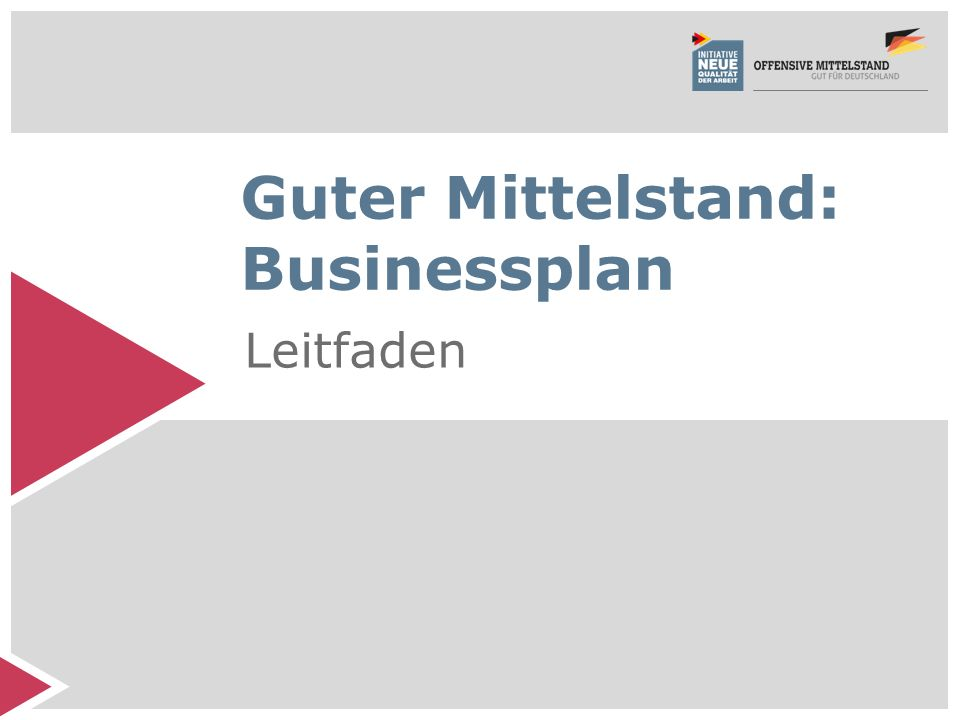 Guter Mittelstand: Businessplan Leitfaden 1 Guter Mittelstand: Businessplan Leitfaden
