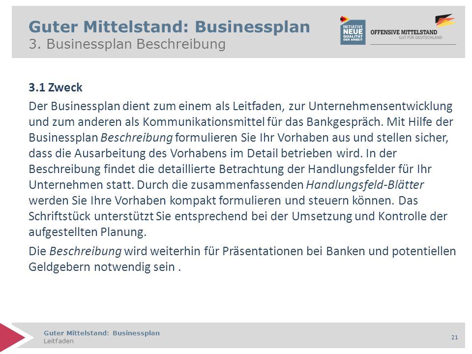 Guter Mittelstand: Businessplan Leitfaden 21 Guter Mittelstand: Businessplan 3.