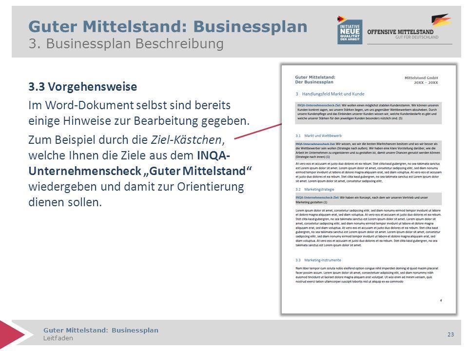 Guter Mittelstand: Businessplan Leitfaden 23 Guter Mittelstand: Businessplan 3. Businessplan Beschreibung 3.3 Vorgehensweise Im Word-Dokument selbst s