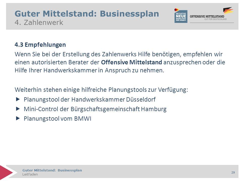 Guter Mittelstand: Businessplan Leitfaden 29 Guter Mittelstand: Businessplan 4.
