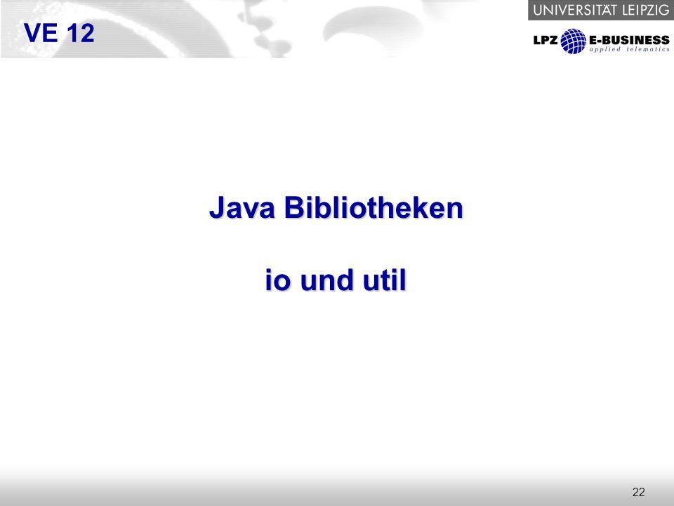 22 VE 12 Java Bibliotheken io und util
