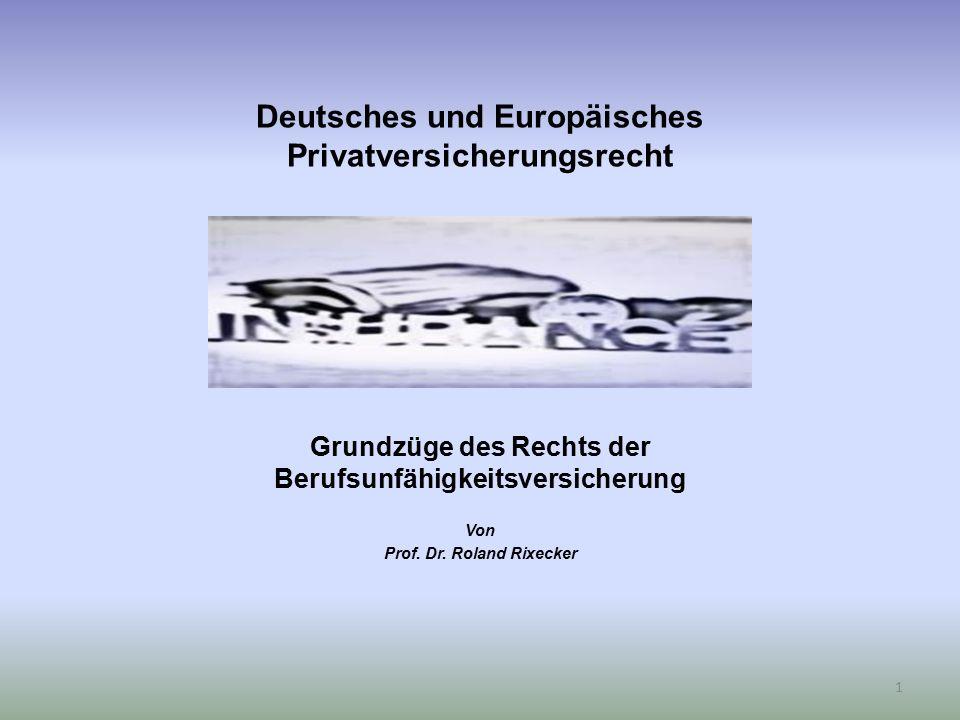 Deutsches und Europäisches Privatversicherungsrecht Grundzüge des Rechts der Berufsunfähigkeitsversicherung Von Prof.