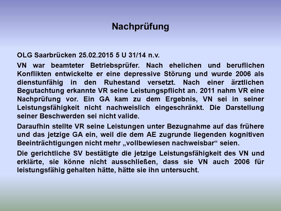 Nachprüfung OLG Saarbrücken 25.02.2015 5 U 31/14 n.v. VN war beamteter Betriebsprüfer. Nach ehelichen und beruflichen Konflikten entwickelte er eine d