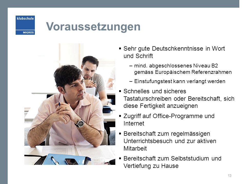 Voraussetzungen  Sehr gute Deutschkenntnisse in Wort und Schrift –mind.