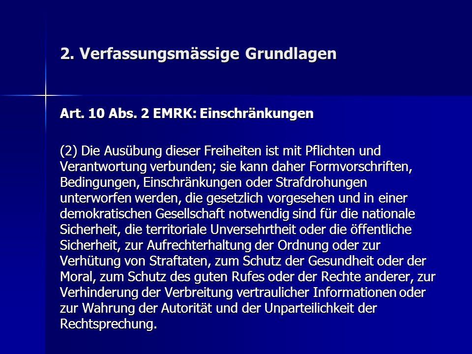 2. Verfassungsmässige Grundlagen Art. 10 Abs.