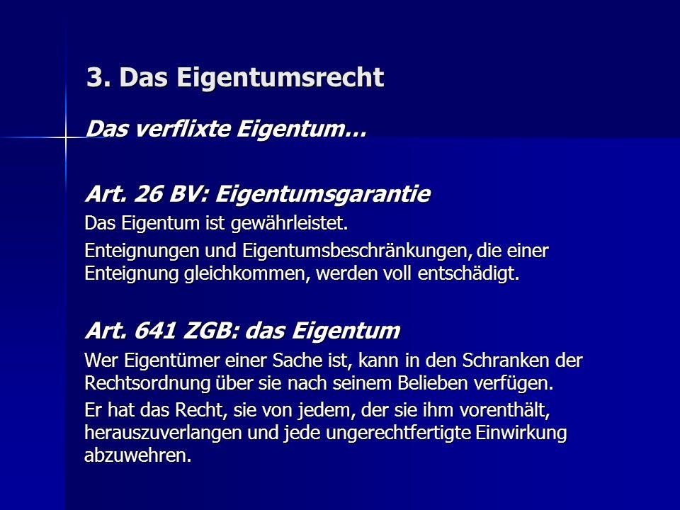 3. Das Eigentumsrecht Das verflixte Eigentum… Art.