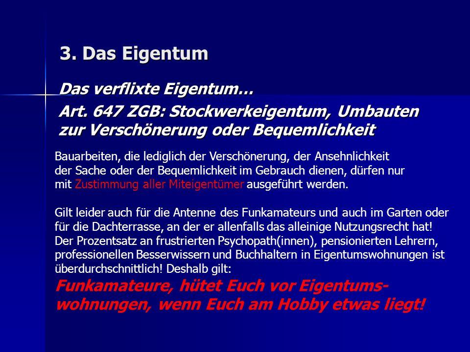 3. Das Eigentum Das verflixte Eigentum… Art.