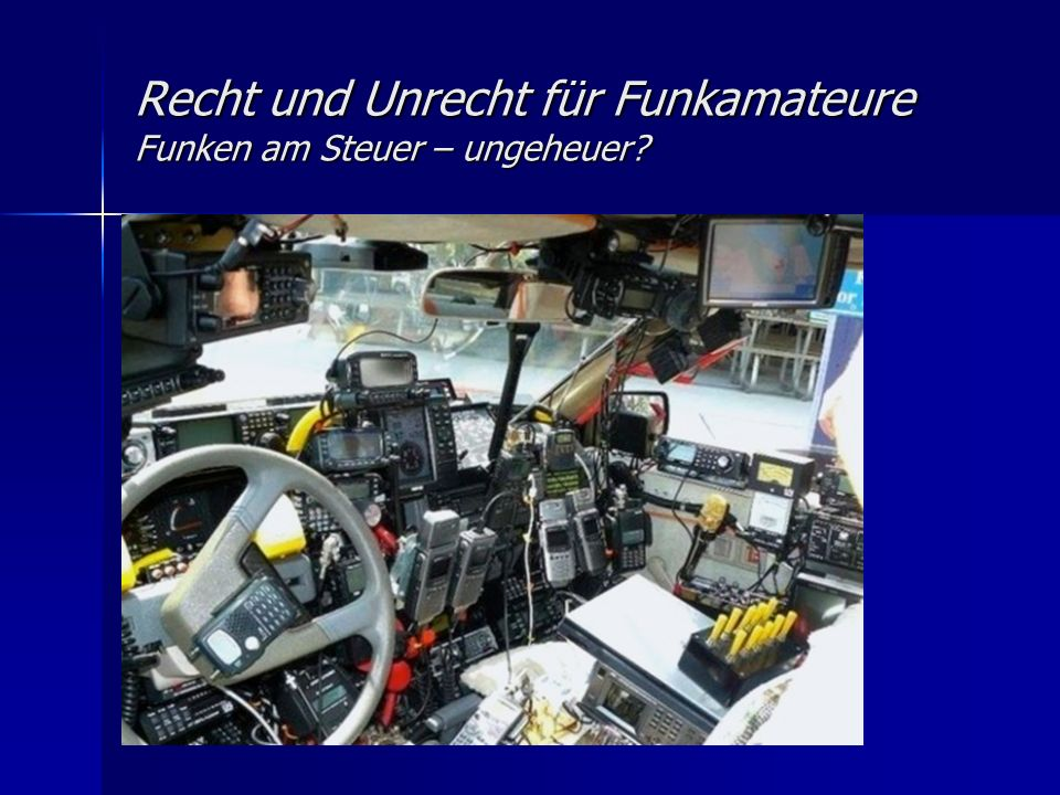 Recht und Unrecht für Funkamateure Amateurfunk am Steuer….