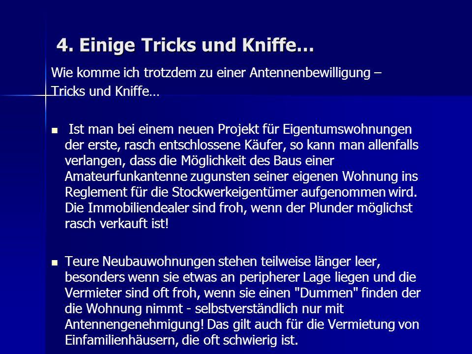 4. Einige Tricks und Kniffe… Wie komme ich trotzdem zu einer Antennenbewilligung – Tricks und Kniffe… Ist man bei einem neuen Projekt für Eigentumswoh