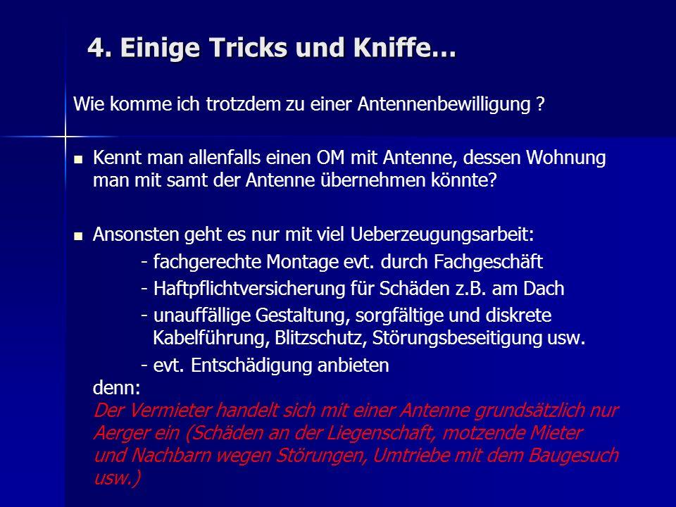 4. Einige Tricks und Kniffe… Wie komme ich trotzdem zu einer Antennenbewilligung .
