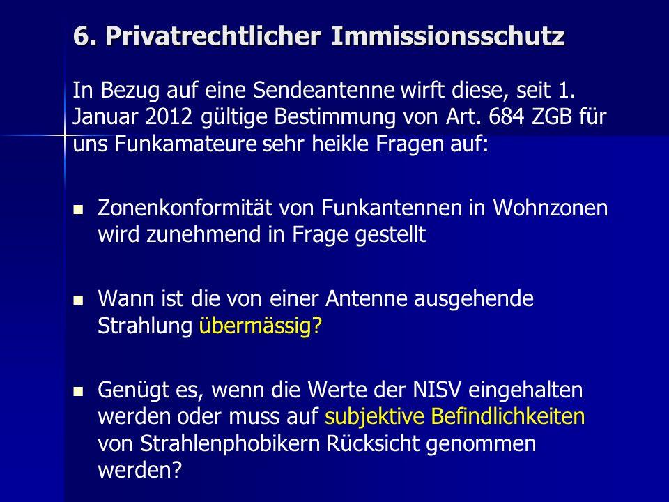 6. Privatrechtlicher Immissionsschutz In Bezug auf eine Sendeantenne wirft diese, seit 1.