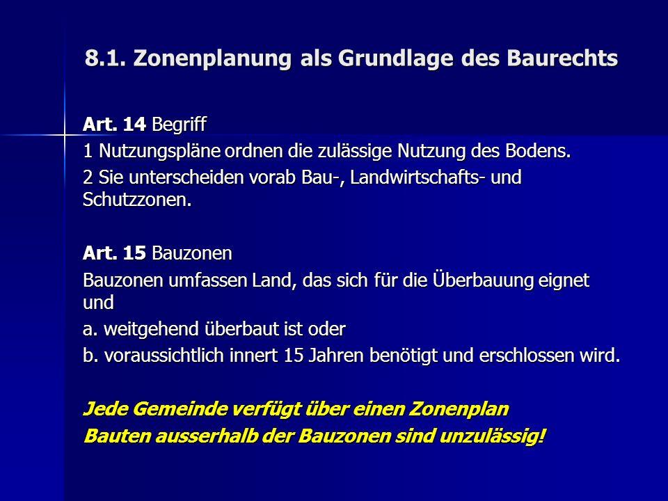 8.1. Zonenplanung als Grundlage des Baurechts Art.