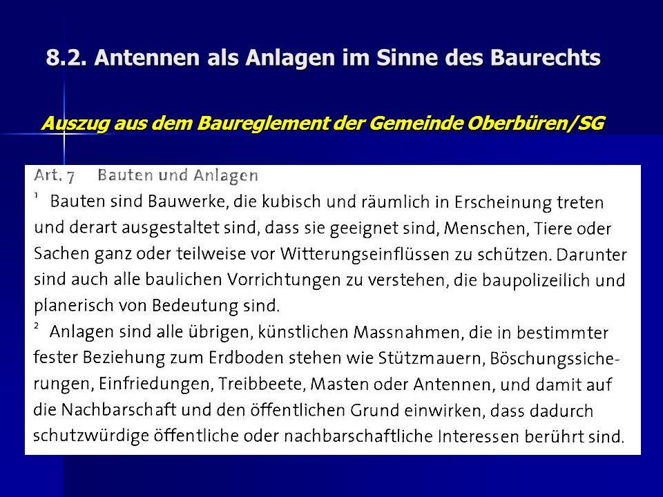 8.2. Antennen als Anlagen im Sinne des Baurechts Auszug aus dem Baureglement der Gemeinde Oberbüren/SG