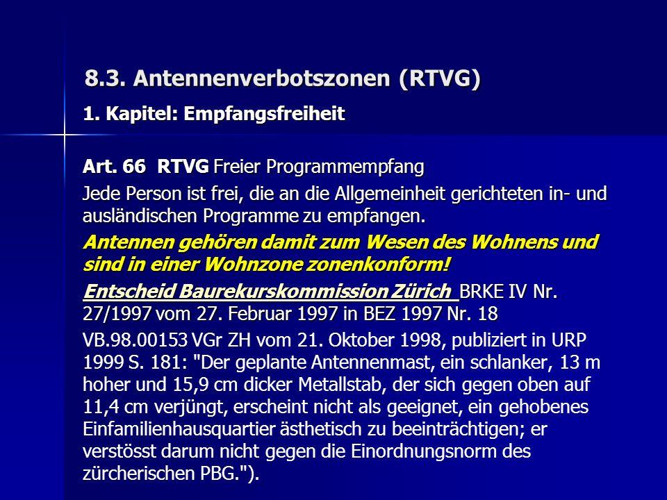 8.3. Antennenverbotszonen (RTVG) 1. Kapitel: Empfangsfreiheit Art.