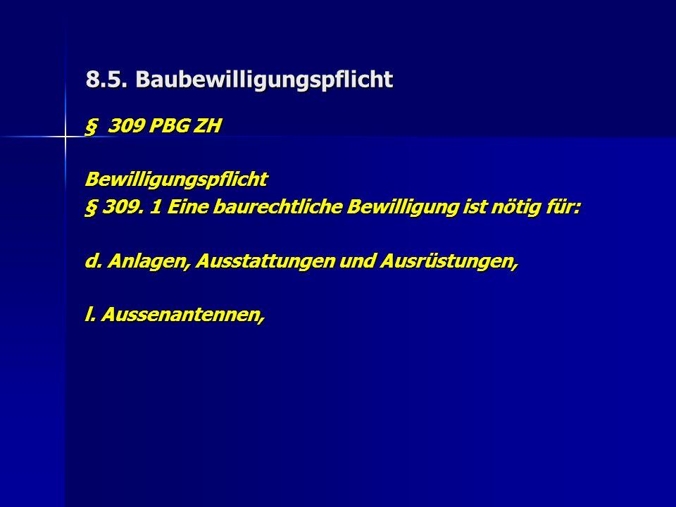 8.5. Baubewilligungspflicht § 309 PBG ZH Bewilligungspflicht § 309.
