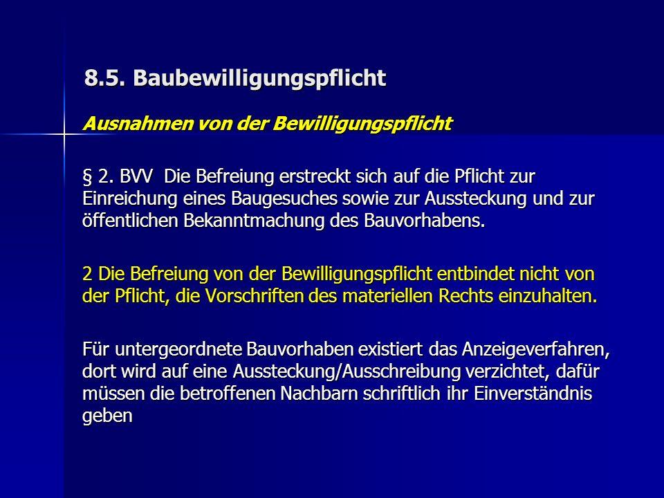 8.5. Baubewilligungspflicht Ausnahmen von der Bewilligungspflicht § 2.