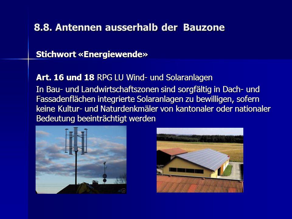 8.8. Antennen ausserhalb der Bauzone Stichwort «Energiewende» Art.