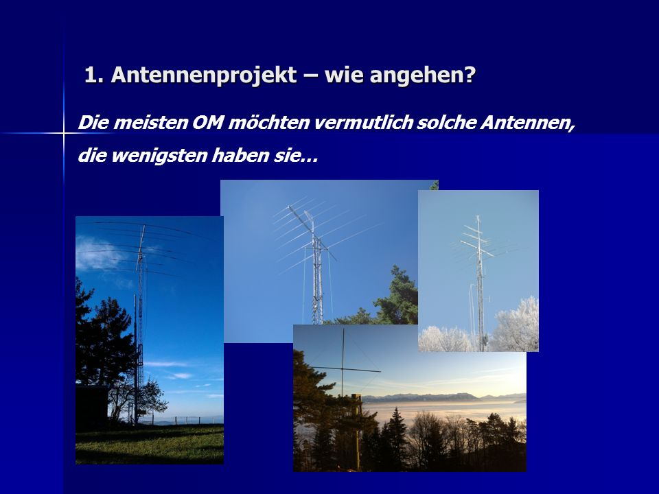1. Antennenprojekt – wie angehen.