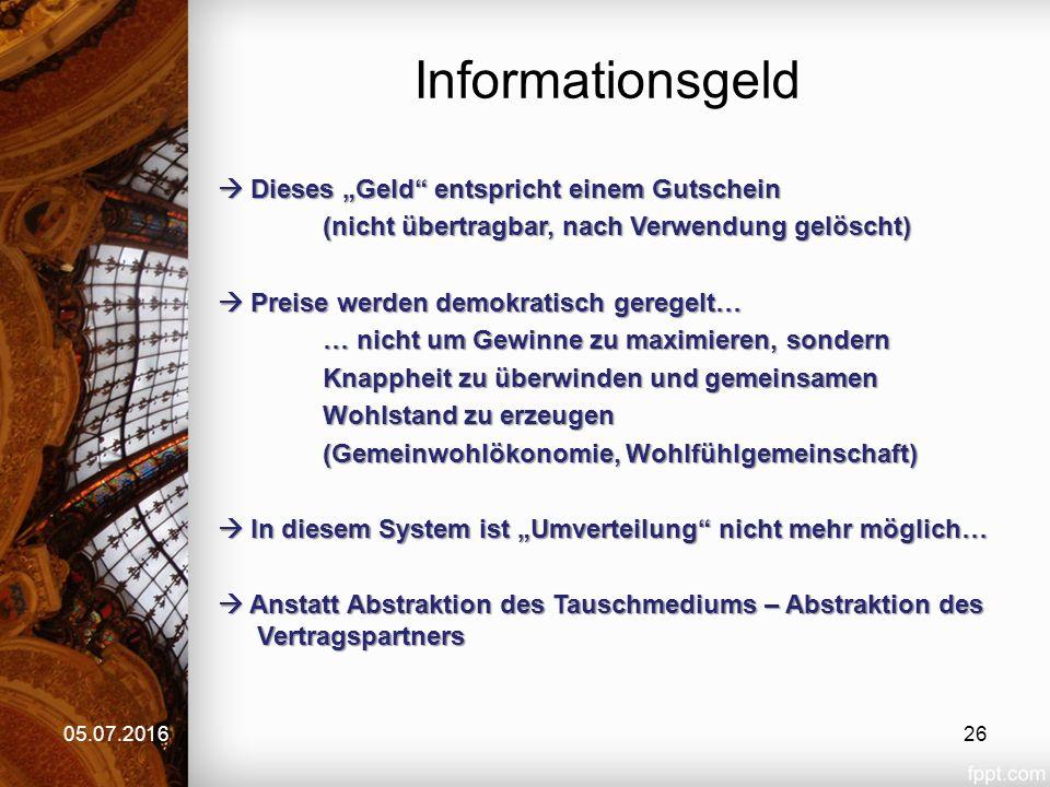 """Informationsgeld 05.07.2016  Dieses """"Geld"""" entspricht einem Gutschein (nicht übertragbar, nach Verwendung gelöscht)  Preise werden demokratisch gere"""