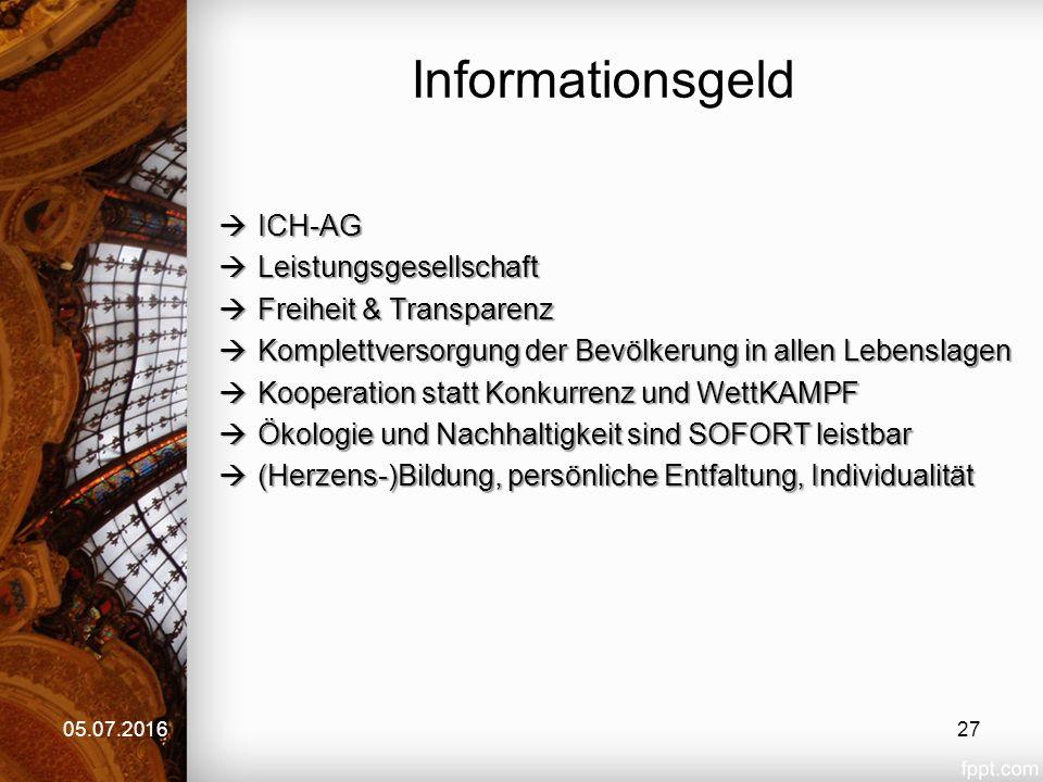 Informationsgeld 05.07.2016  ICH-AG  Leistungsgesellschaft  Freiheit & Transparenz  Komplettversorgung der Bevölkerung in allen Lebenslagen  Koop