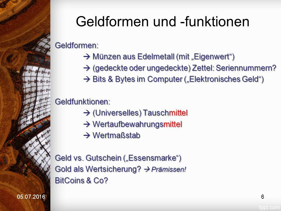 """Geldformen und -funktionen Geldformen:  Münzen aus Edelmetall (mit """"Eigenwert )  (gedeckte oder ungedeckte) Zettel: Seriennummern."""