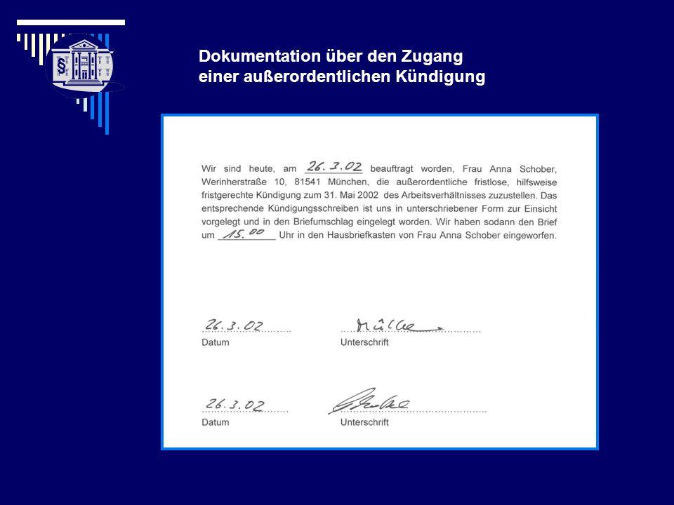 § § Dr. Karen Blumenbach-Ostermann, Dr. Cornelia Früh, Christel Decker Dokumentation über den Zugang einer außerordentlichen Kündigung