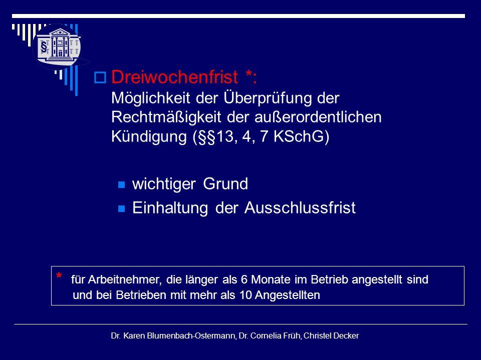 § § Dr. Karen Blumenbach-Ostermann, Dr. Cornelia Früh, Christel Decker  Dreiwochenfrist *: Möglichkeit der Überprüfung der Rechtmäßigkeit der außeror