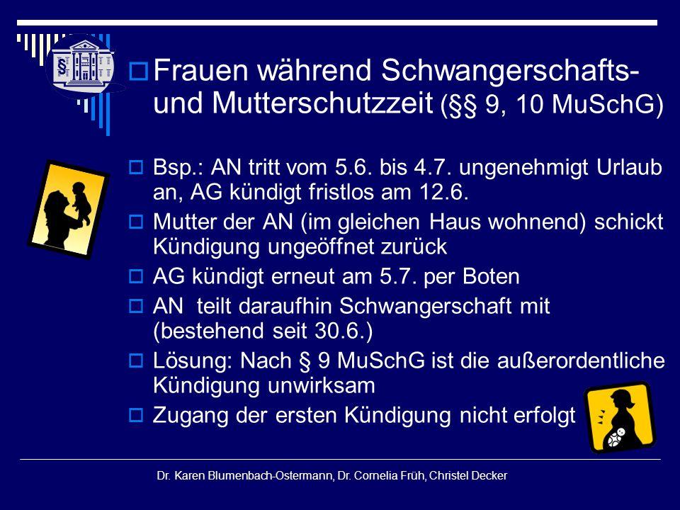 § § Dr. Karen Blumenbach-Ostermann, Dr. Cornelia Früh, Christel Decker  Frauen während Schwangerschafts- und Mutterschutzzeit (§§ 9, 10 MuSchG)  Bsp