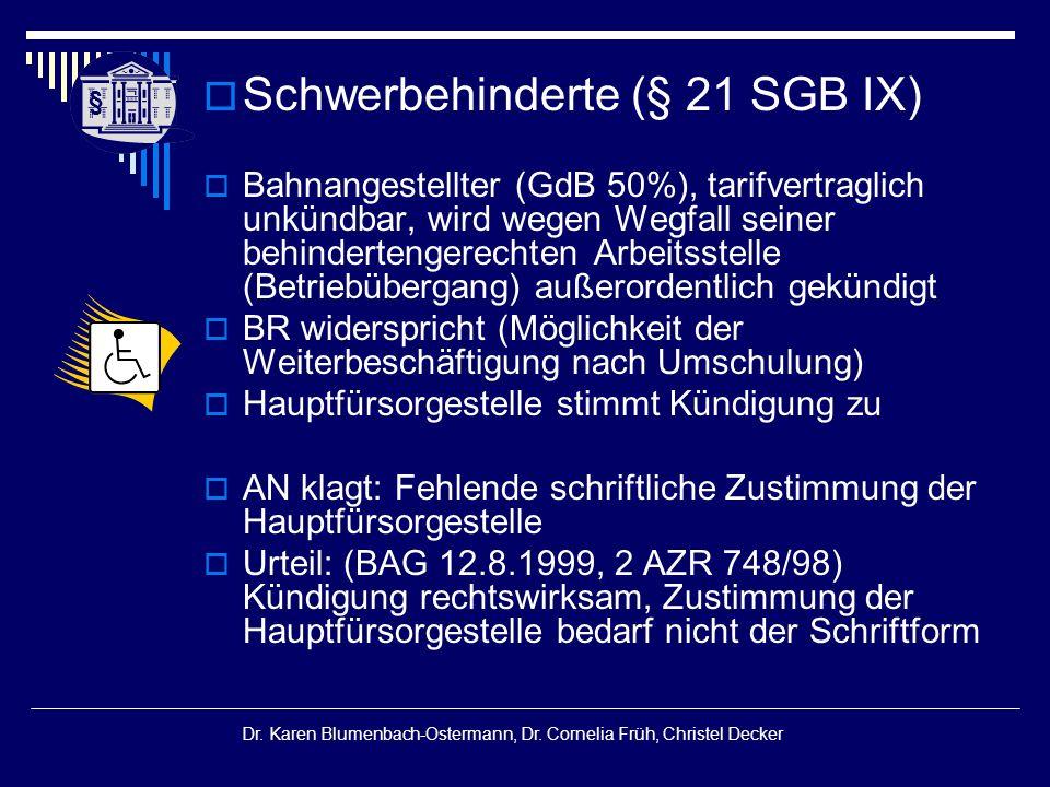 § § Dr. Karen Blumenbach-Ostermann, Dr. Cornelia Früh, Christel Decker  Schwerbehinderte (§ 21 SGB IX)  Bahnangestellter (GdB 50%), tarifvertraglich