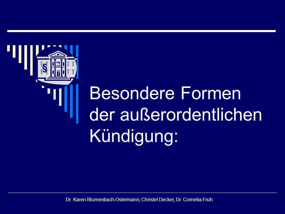 § Dr. Karen Blumenbach-Ostermann, Christel Decker, Dr. Cornelia Früh Besondere Formen der außerordentlichen Kündigung: