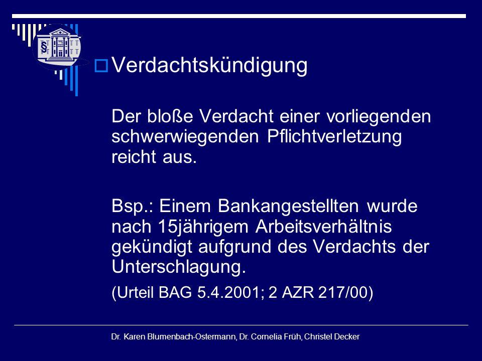 § § Dr. Karen Blumenbach-Ostermann, Dr. Cornelia Früh, Christel Decker  Verdachtskündigung Der bloße Verdacht einer vorliegenden schwerwiegenden Pfli