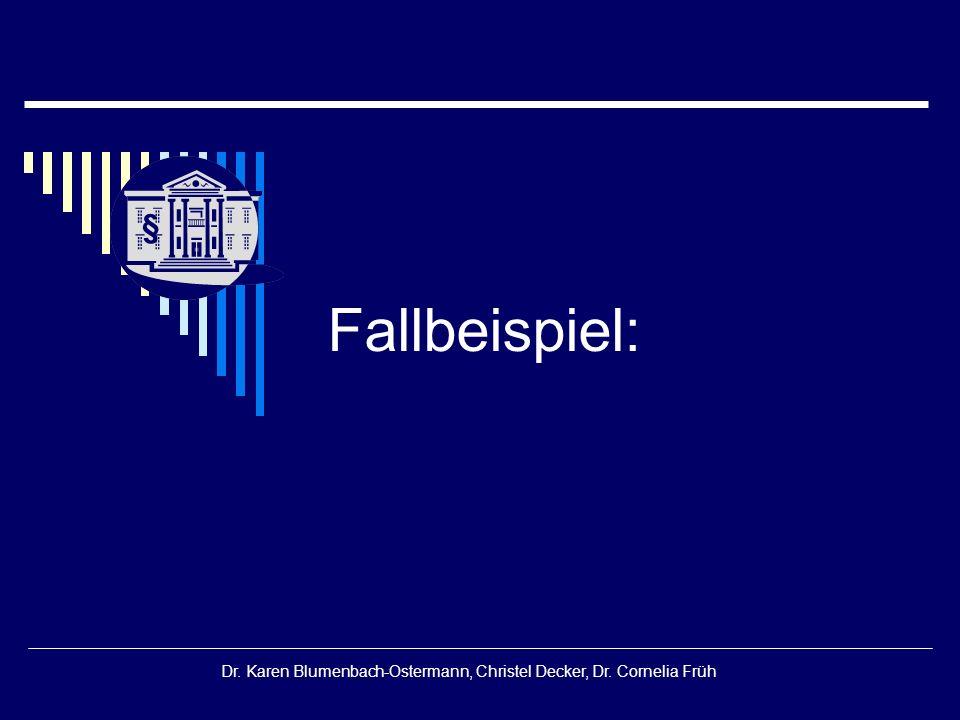 § Dr. Karen Blumenbach-Ostermann, Christel Decker, Dr. Cornelia Früh Fallbeispiel: