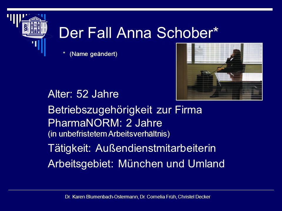 § § Dr. Karen Blumenbach-Ostermann, Dr. Cornelia Früh, Christel Decker Der Fall Anna Schober* * (Name geändert) Alter: 52 Jahre Betriebszugehörigkeit