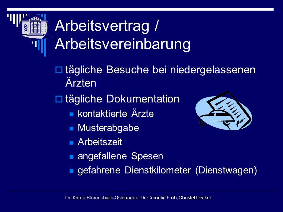 § § Dr. Karen Blumenbach-Ostermann, Dr. Cornelia Früh, Christel Decker Arbeitsvertrag / Arbeitsvereinbarung  tägliche Besuche bei niedergelassenen Är