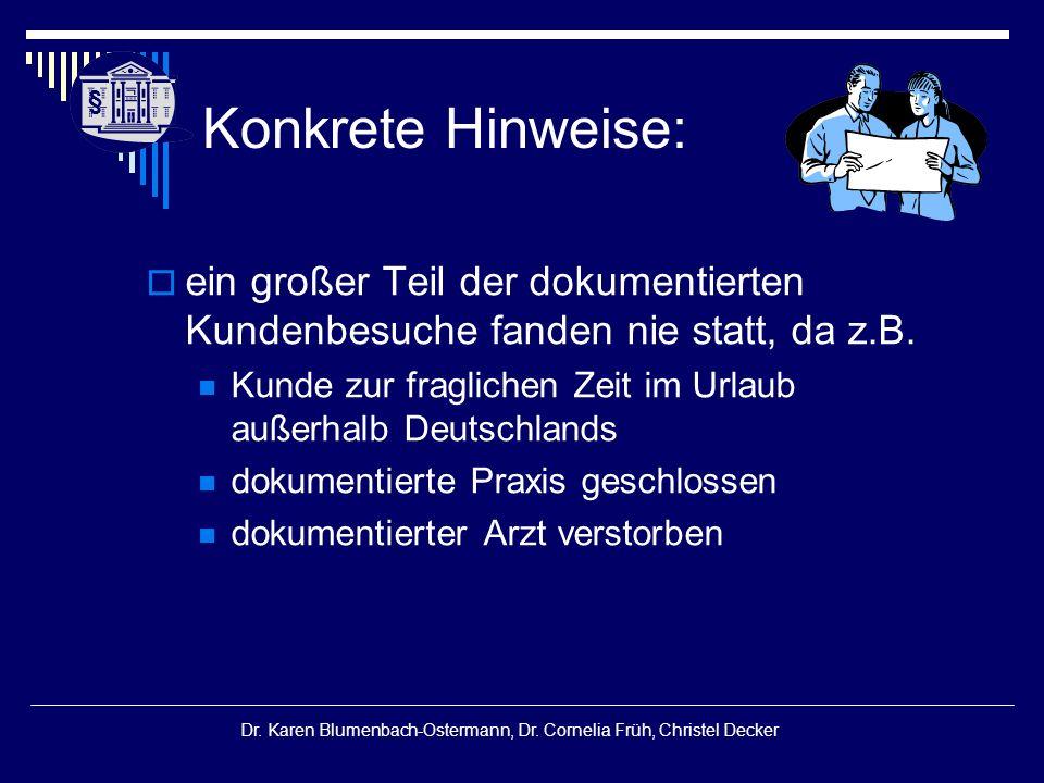§ § Dr. Karen Blumenbach-Ostermann, Dr. Cornelia Früh, Christel Decker Konkrete Hinweise:  ein großer Teil der dokumentierten Kundenbesuche fanden ni