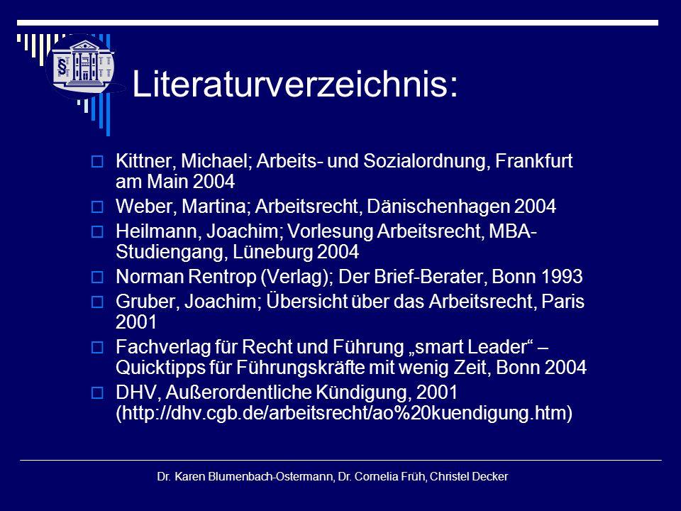 § § Dr. Karen Blumenbach-Ostermann, Dr. Cornelia Früh, Christel Decker Literaturverzeichnis:  Kittner, Michael; Arbeits- und Sozialordnung, Frankfurt