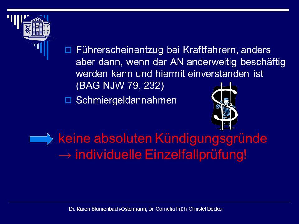 § § Dr. Karen Blumenbach-Ostermann, Dr. Cornelia Früh, Christel Decker  Führerscheinentzug bei Kraftfahrern, anders aber dann, wenn der AN anderweiti