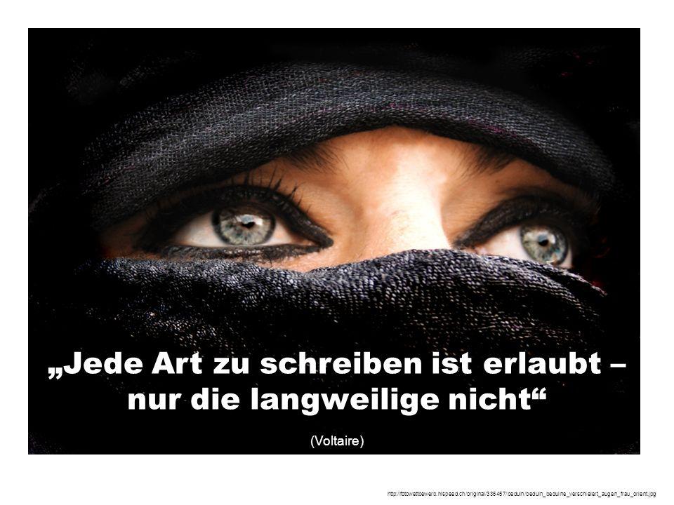 """http://fotowettbewerb.hispeed.ch/original/336457/beduin/beduin_beduine_verschleiert_augen_frau_orient.jpg """"Jede Art zu schreiben ist erlaubt – nur die"""