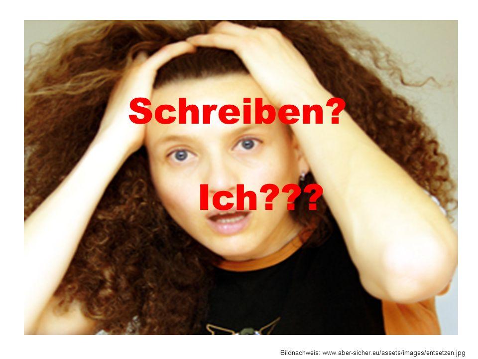 Schreiben Ich Bildnachweis: www.aber-sicher.eu/assets/images/entsetzen.jpg