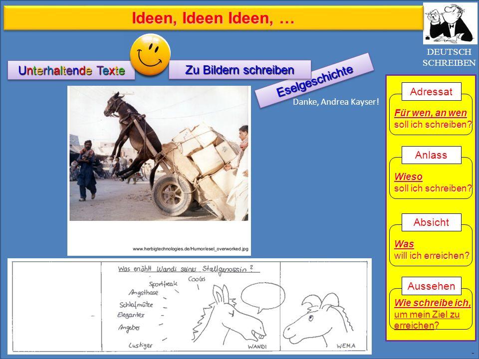 EselgeschichteEselgeschichte - DEUTSCH SCHREIBEN Zu Bildern schreiben Unterhaltende Texte Für wen, an wen soll ich schreiben? Adressat Wieso soll ich