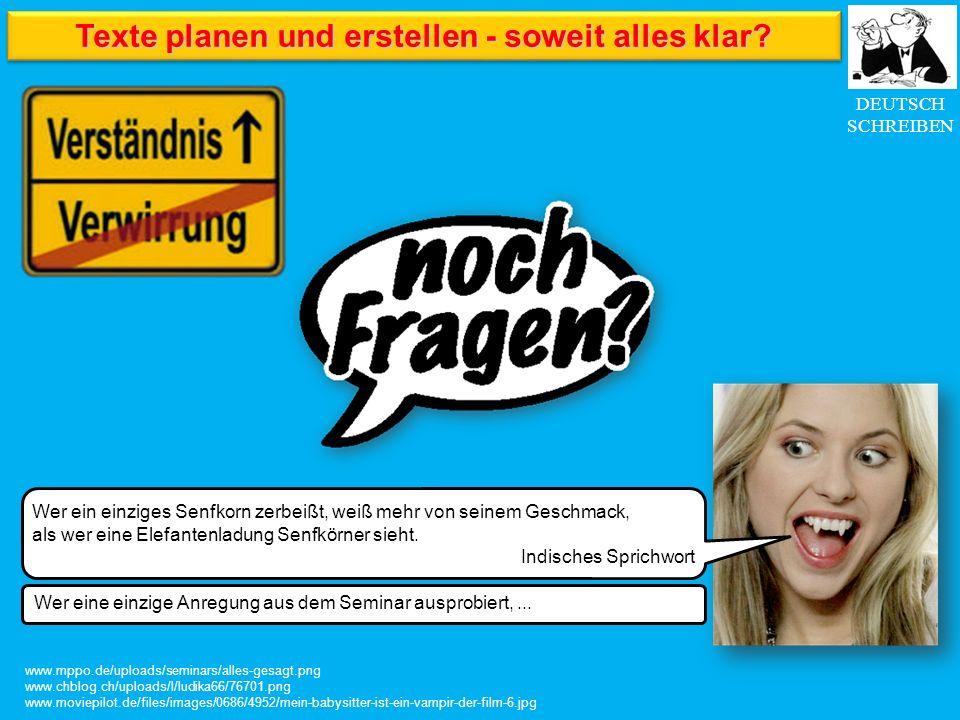 DEUTSCH SCHREIBEN Texte planen und erstellen - soweit alles klar? www.mppo.de/uploads/seminars/alles-gesagt.png www.chblog.ch/uploads/l/ludika66/76701